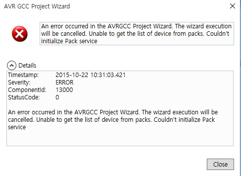 An error occurred in the AVRGCC Project Wizard. The wizard execution will be cancelled. Unable to get the list of device from packs. Couldn't initialize Pack service  Details >> Timestamp:2015-10-22 10:31:03.421 Severity:ERROR ComponentId:13000 StatusC